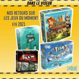 [#DLV] Les jeux du moment – Chateaux et Catapultes, Fish'n Chips, En un mot, Mr Troove
