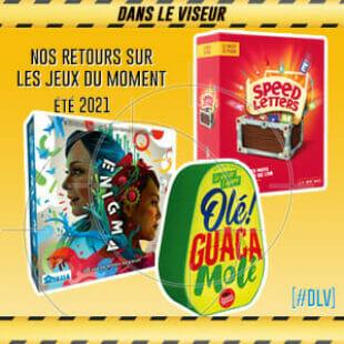 [#DLV] LES JEUX DU MOMENT : Olé Guacamolé – Speed Letters – Enigma